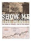 Show Me the Money: The Image of Finance, 1700 to the Present by Manchester University Press (Hardback, 2014)