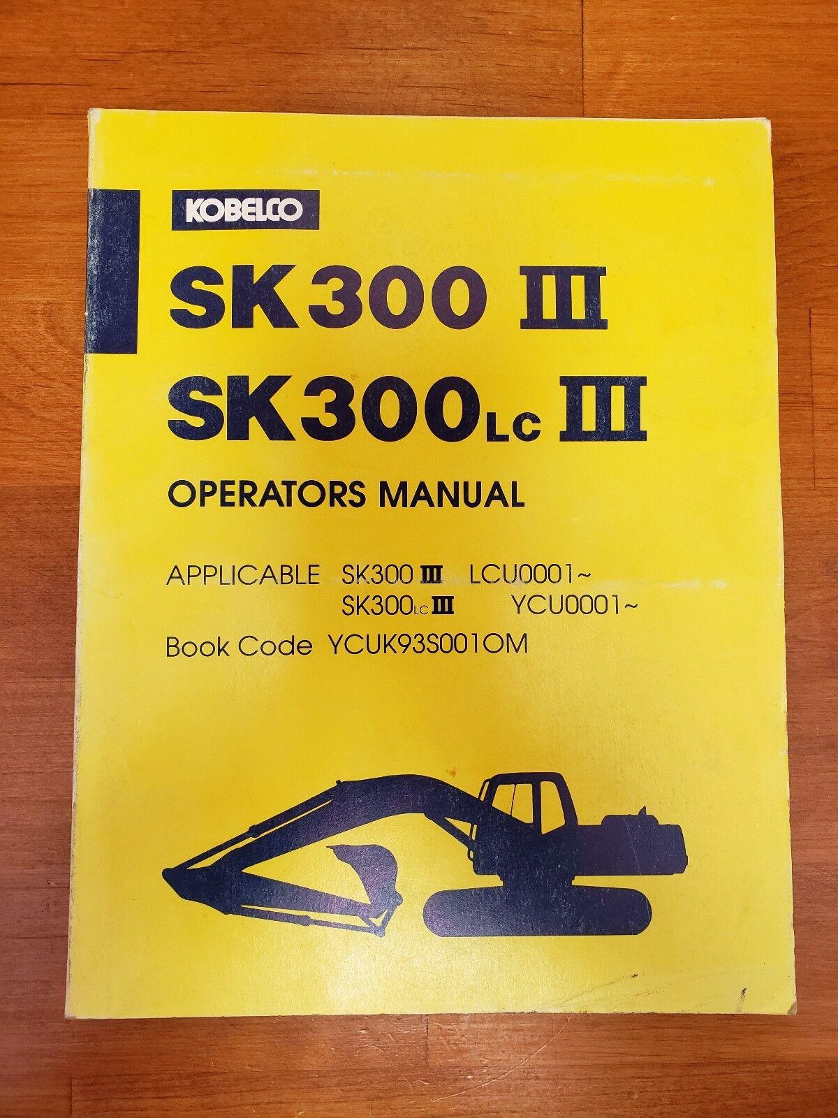 KOBELCO SK300 III SK300LC III OPERATOR'S MANUAL S/N LCU0001-- & YCU0001 --  | eBay