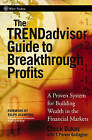 The TRENDadvisor Guide to Breakthrough Profits: A Proven System for Building Wealth in the Stock Market by Chuck Dukas, T. Parker Gallagher (Hardback, 2006)
