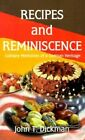 Recipes and Reminiscence Culinary Memories of a German Heritage 9780759632486