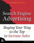 Search Engine Advertising: Buying Your Way to the Top to Increase Sales by Catherine Seda (Paperback, 2004)