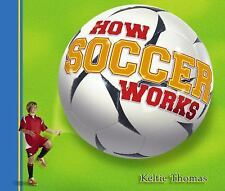 How Soccer Works (How Sports Work)-ExLibrary