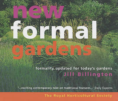 Very Good, New Formal Gardens: A Modern Approach to Formal Design, Royal Horticu