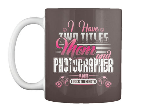 Have Two Titles Gift Gift Coffee Mug Details about  /Fun Mom And Photographer I Rock Them Both