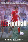 McFootball: Great Scottish Heroes in the English Game by Norman Giller (Hardback, 2004)