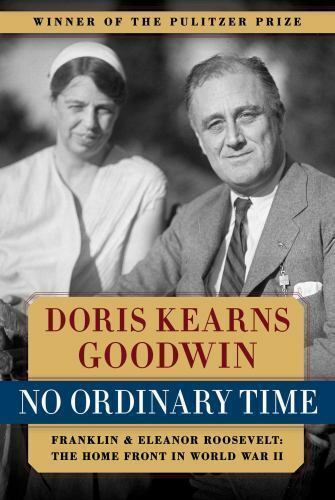 no ordinary time franklin amp eleanor roosevelt the home front in world war ii