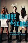 How to Get the Girl Ignore and Score: Dating Mindsets Explained by Robert Belland (Paperback / softback, 2012)