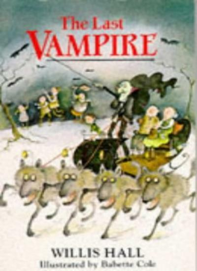 The Last Vampire (Red Fox middle fiction) By Willis Hall