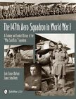 The 147th Aero Squadron in World War I: A Training and Combat History of the  Who Said Rats  Squadron by Jack Stokes Ballard (Hardback, 2013)