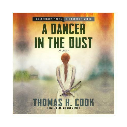 A Dancer in the Dust by Thomas H. Cook, Ray Chase (read by)