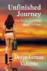 Unfinished Journey: Big Things in a Small Suitcase by Doris Lemus Valiente (Paperback, 2011)