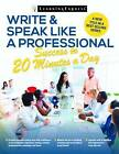 Write & Speak Like a Professional in 20 Minutes a Day by Miriam Salpeter (Paperback, 2016)