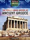 The Totally Gross History of Ancient Greece by Susan Meyer (Hardback, 2016)