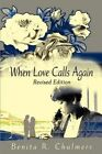 When Love Calls Again by Benita R Chalmers (Paperback / softback, 2001)