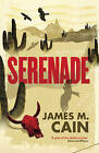 Serenade by James M. Cain (Paperback, 2011)