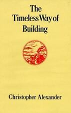 The Timeless Way of Building by Christopher Alexander (1979, Hardcover)