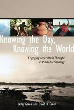Knowing the Day, Knowing the World: Engaging Amerindian Thought in Public Archae