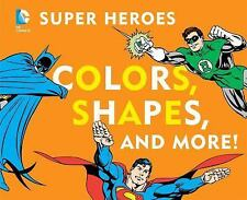 DC Super Heroes Colors, Shapes and More! by David Katz (2012, Board Book)