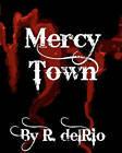 Mercy Town by R Delrio (Paperback / softback, 2010)