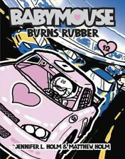 Babymouse: Burns Rubber No. 12 by Matthew Holm and Jennifer L. Holm (2010, Paperback)