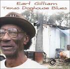 Texas Doghouse Blues by Earl Gilliam (CD, Feb-2005, Dialtone)