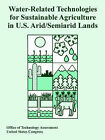 Water-Related Technologies for Sustainable Agriculture in U.S. Arid/Semiarid Lands by United States Congress, Of Technology Assessment Office of Technology Assessment (Paperback / softback, 2005)