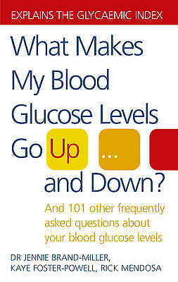 1 of 1 - What Makes My Blood Glucose Levels Go Up...and Down?: And 101 Other Frequently …