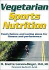 Vegetarian Sports Nutrition by Enette Larson Meyer (Paperback, 2006)