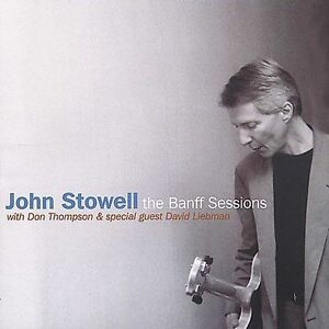 JOHN-STOWELL-CD-034-The-Banff-Sessions-034-2002-Out-of-Print-w-D-Liebman