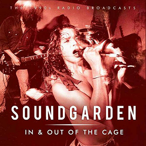 Soundgarden : In & Out of the Cage: The 1990s Radio Broadcasts CD (2016)