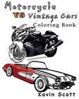 Motorcycle Vs Vintage Cars Coloring Book by Kavin Scott (Paperback / softback, 2016)