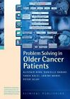 Problem Solving in Older Cancer Patients: A Case Study Based Reference and Learning Resource by EBN Health (Paperback, 2015)