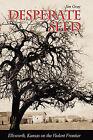 Desperate Seed: Ellsworth, Kansas on the Violent Frontier by Jim Gray (Paperback / softback, 2009)
