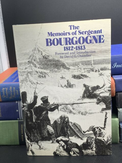 The Memoirs of Sergeant Bourgogne 1812-1813 book hardcover