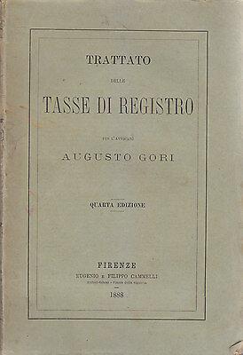 TRATTATO DELLE TASSE DI REGISTRO di Augusto Gori 1888 Eugenio e Filippo Cammelli