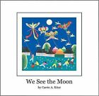 We See the Moon by Carrie A Kitze (Hardback, 2003)