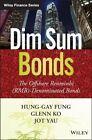 Dim Sum Bonds: The Offshore Renminbi (RMB)-denominated Bonds by Jot Yau, Hung-Gay Fung, Glenn Chi-Wo Ko (Hardback, 2014)