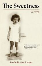 The Sweetness: A Novel