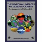 The Regional Impacts of Climate Change: An Assessment of Vulnerability by Cambridge University Press (Paperback, 1997)