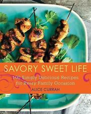 Savory Sweet Life: 100 Simply Delicious Recipes for Every Family Occasion by