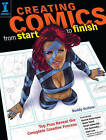 Creating Comics Start to Finish: Top Pros Reveal the Complete Creative Process by Buddy Scalera (Paperback, 2011)