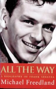 All-The-Way-Frank-Sinatra-By-Michael-Freedland