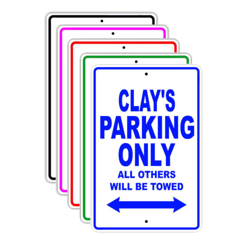 Clay/'s Parking Only All Others Will Be Towed Name Novelty Metal Aluminum Sign