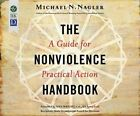 The Nonviolence Handbook: A Guide for Practical Action by Professor Michael N Nagler (CD-Audio, 2015)