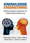 Knowledge Engineering: Building Cognitive Assistants for Evidence-Based Reasoning by David A. Schum, Mihai Boicu, Gheorghe Tecuci, Dorin Marcu (Hardback, 2016)