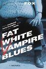 Fat White Vampire Blues by Andrew Fox 0345463331 Ballantine Books 0000