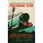 Great Western Railway Cheltenham Flyer: A New Railway Book for Boys of All Ages by Amberley Publishing (Paperback, 2014)