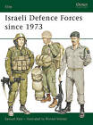 Israeli Defence Forces Since 1973 by Samuel M. Katz (Paperback, 1986)