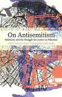 On Antisemitism: Solidarity and the Struggle for Justice in Palestine by Jewish Voice for Peace (Paperback, 2017)