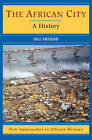 The African City: A History by Bill Freund (Paperback, 2007)